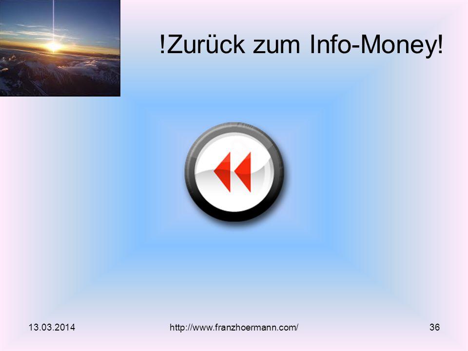 13.03.2014 !Zurück zum Info-Money! http://www.franzhoermann.com/36