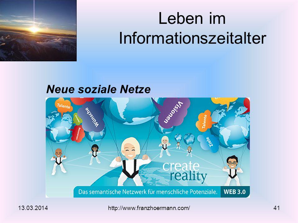 Neue soziale Netze Leben im Informationszeitalter http://www.franzhoermann.com/13.03.201441