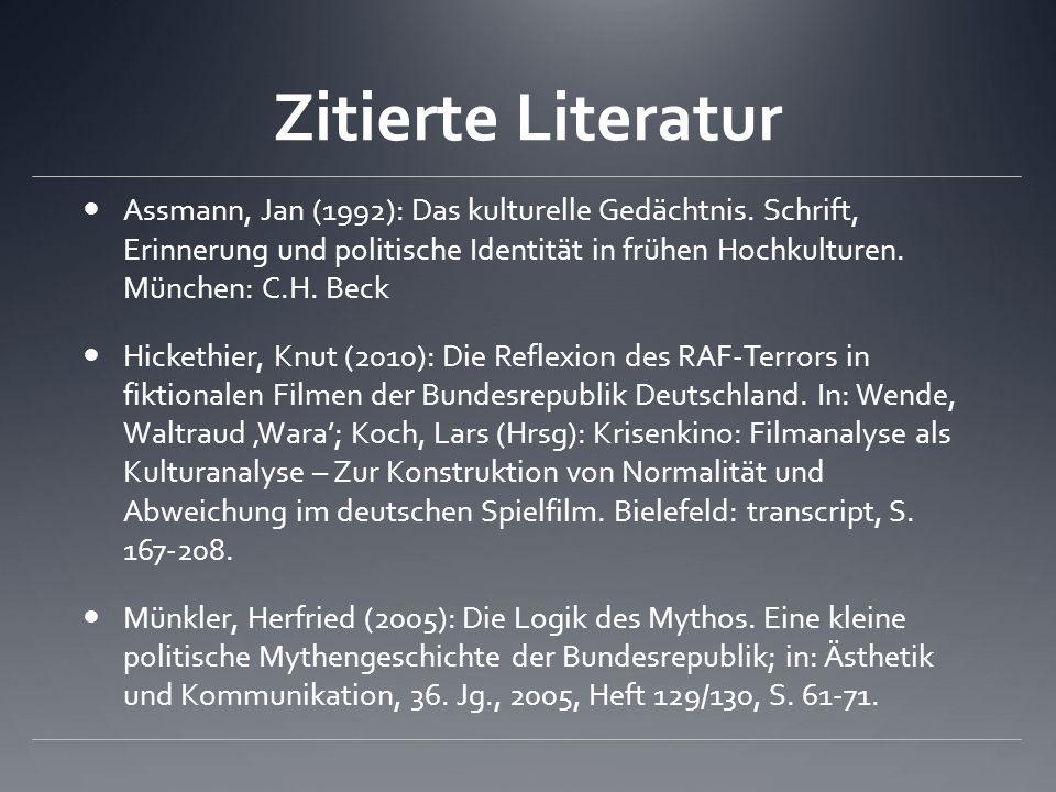 Zitierte Literatur Assmann, Jan (1992): Das kulturelle Gedächtnis.