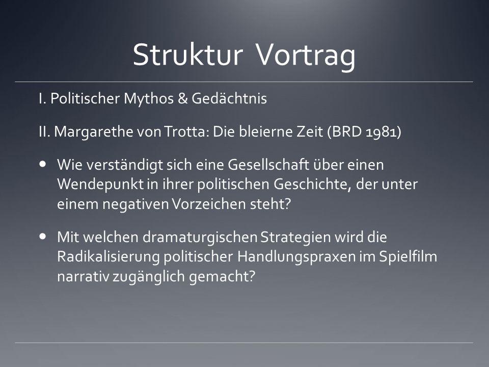Struktur Vortrag I. Politischer Mythos & Gedächtnis II.