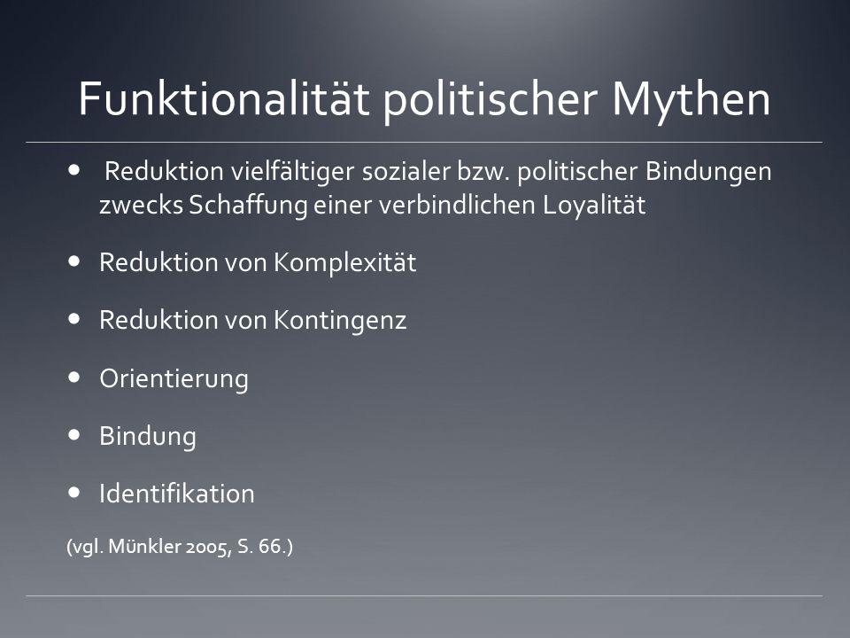 Funktionalität politischer Mythen Reduktion vielfältiger sozialer bzw.