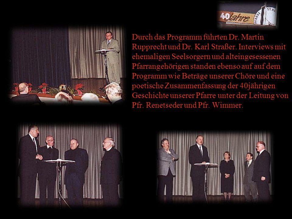 Durch das Programm führten Dr.Martin Rupprecht und Dr.