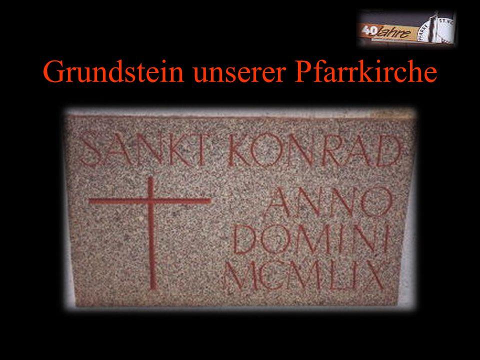 Grundstein unserer Pfarrkirche