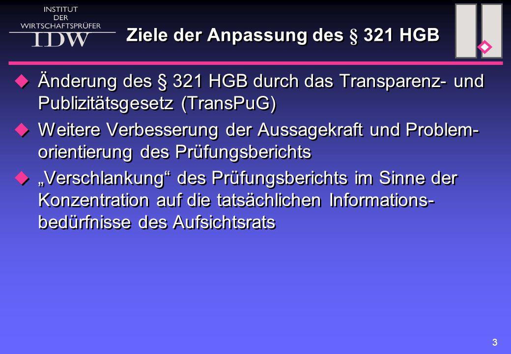 3  Änderung des § 321 HGB durch das Transparenz- und Publizitätsgesetz (TransPuG)  Weitere Verbesserung der Aussagekraft und Problem- orientierung d