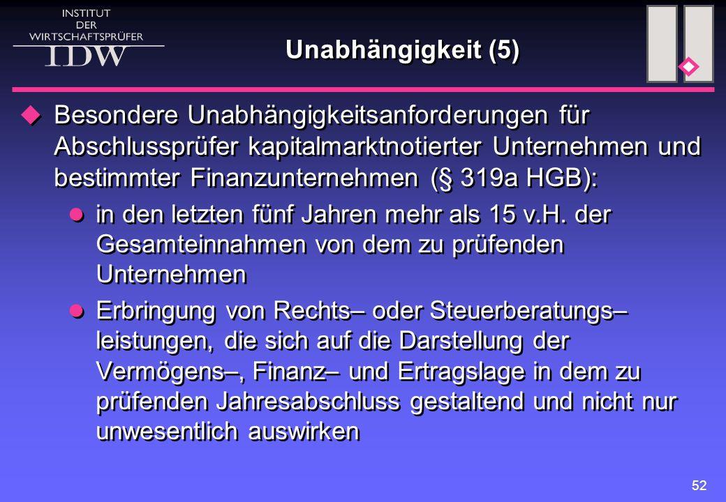 52 Unabhängigkeit (5)  Besondere Unabhängigkeitsanforderungen für Abschlussprüfer kapitalmarktnotierter Unternehmen und bestimmter Finanzunternehmen