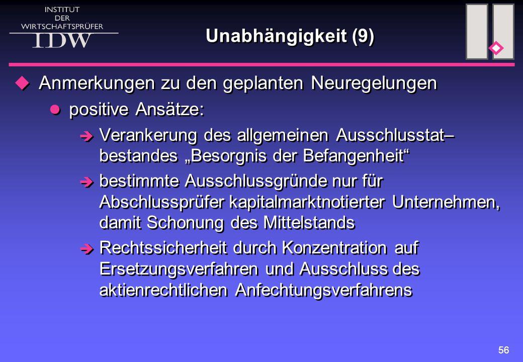 """56 Unabhängigkeit (9)  Anmerkungen zu den geplanten Neuregelungen positive Ansätze:  Verankerung des allgemeinen Ausschlusstat– bestandes """"Besorgnis"""