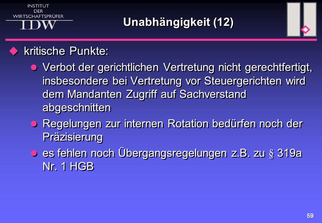 59 Unabhängigkeit (12)  kritische Punkte: Verbot der gerichtlichen Vertretung nicht gerechtfertigt, insbesondere bei Vertretung vor Steuergerichten w