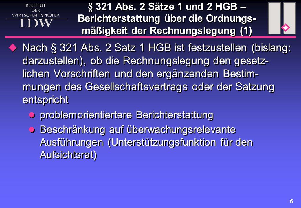 6 § 321 Abs. 2 Sätze 1 und 2 HGB – Berichterstattung über die Ordnungs- mäßigkeit der Rechnungslegung (1)  Nach § 321 Abs. 2 Satz 1 HGB ist festzuste