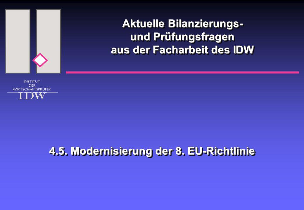 Aktuelle Bilanzierungs- und Prüfungsfragen aus der Facharbeit des IDW 4.5. Modernisierung der 8. EU-Richtlinie