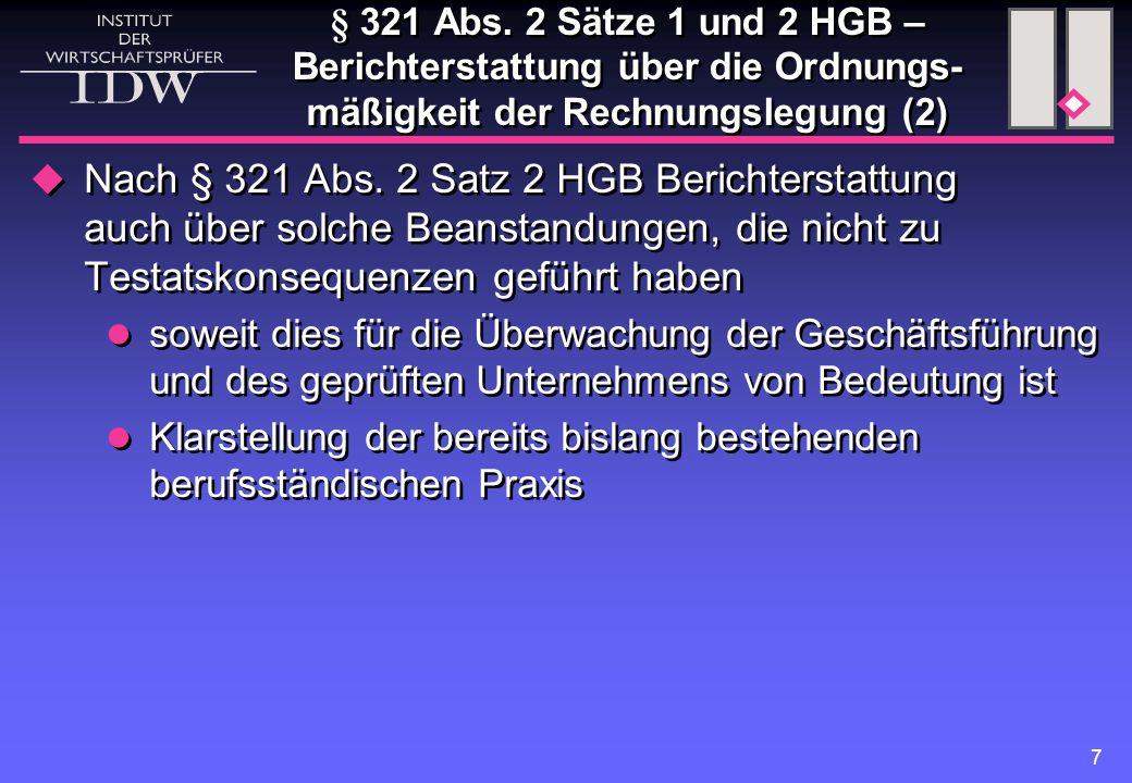 7  Nach § 321 Abs. 2 Satz 2 HGB Berichterstattung auch über solche Beanstandungen, die nicht zu Testatskonsequenzen geführt haben soweit dies für die