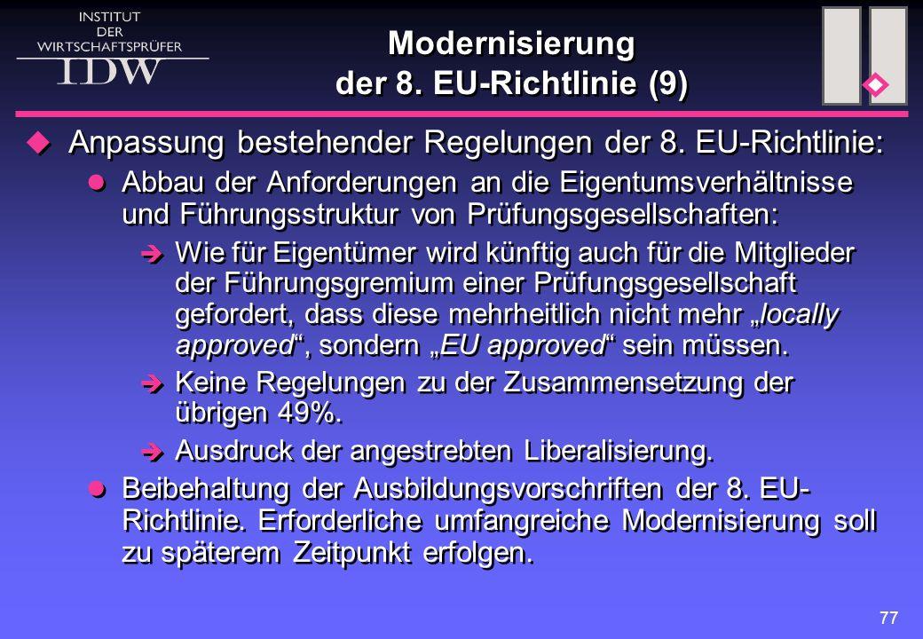 77 Modernisierung der 8. EU-Richtlinie (9)  Anpassung bestehender Regelungen der 8. EU-Richtlinie: Abbau der Anforderungen an die Eigentumsverhältnis
