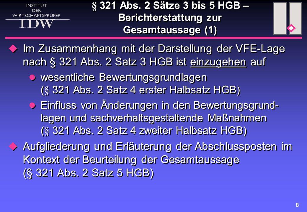 8 § 321 Abs. 2 Sätze 3 bis 5 HGB – Berichterstattung zur Gesamtaussage (1)  Im Zusammenhang mit der Darstellung der VFE-Lage nach § 321 Abs. 2 Satz 3