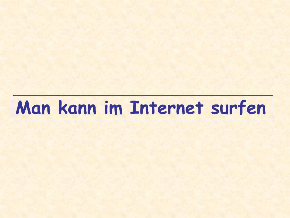 www Man kann im Internet surfen Man kann E-Mails schicken