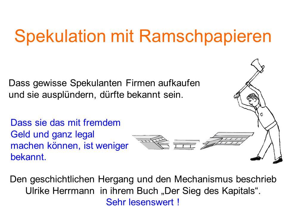 """Spekulation mit Ramschpapieren Den geschichtlichen Hergang und den Mechanismus beschrieb Ulrike Herrmann in ihrem Buch """"Der Sieg des Kapitals ."""