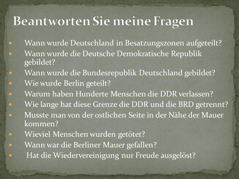 Wann wurde Deutschland in Besatzungszonen aufgeteilt? Wann wurde die Deutsche Demokratische Republik gebildet? Wann wurde die Bundesrepublik Deutschla