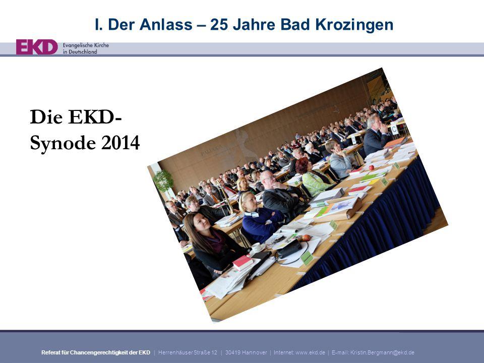 Referat für Chancengerechtigkeit der EKD | Herrenhäuser Straße 12 | 30419 Hannover | Internet: www.ekd.de | E-mail: Kristin.Bergmann@ekd.de I.