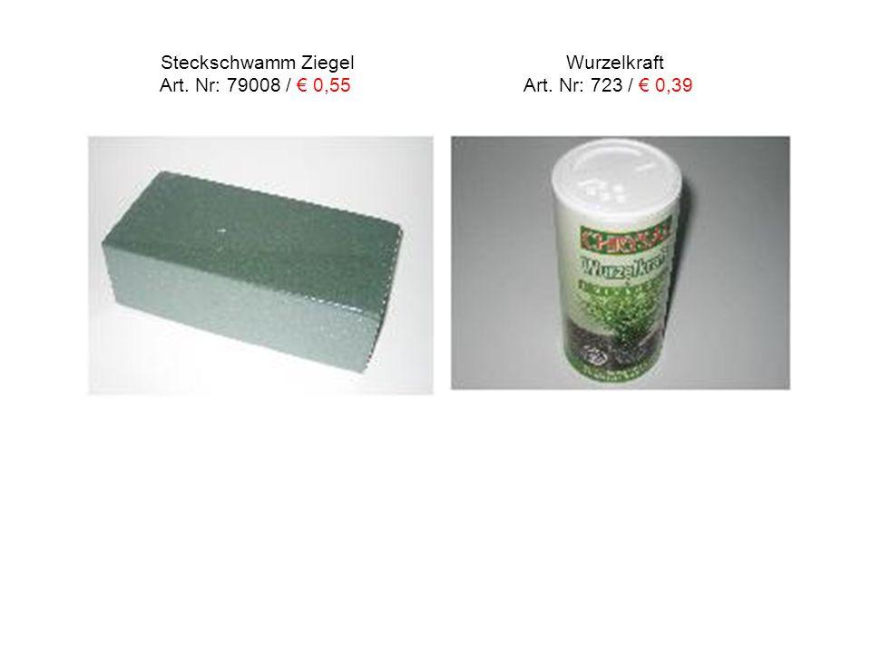 Steckschwamm Ziegel Wurzelkraft Art. Nr: 79008 / € 0,55 Art. Nr: 723 / € 0,39