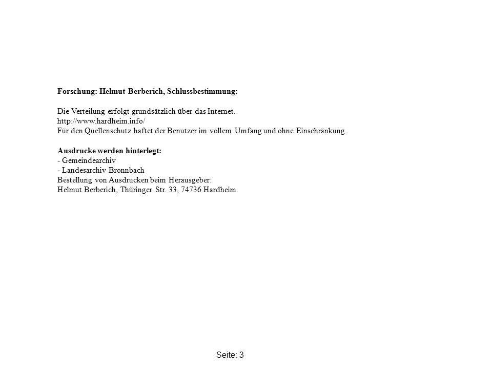 Seite: 3 Forschung: Helmut Berberich, Schlussbestimmung: Die Verteilung erfolgt grundsätzlich über das Internet. http://www.hardheim.info/ Für den Que
