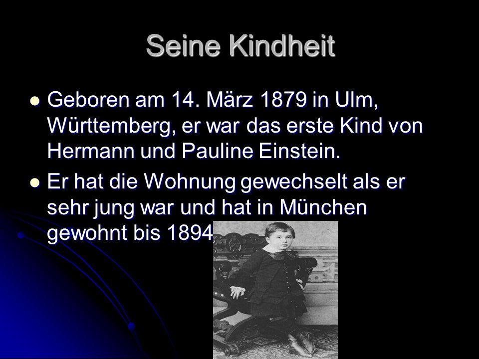 Seine Kindheit Geboren am 14. März 1879 in Ulm, Württemberg, er war das erste Kind von Hermann und Pauline Einstein. Geboren am 14. März 1879 in Ulm,