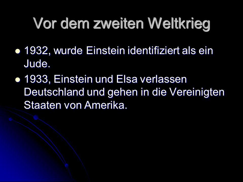 Vor dem zweiten Weltkrieg 1932, wurde Einstein identifiziert als ein Jude. 1932, wurde Einstein identifiziert als ein Jude. 1933, Einstein und Elsa ve