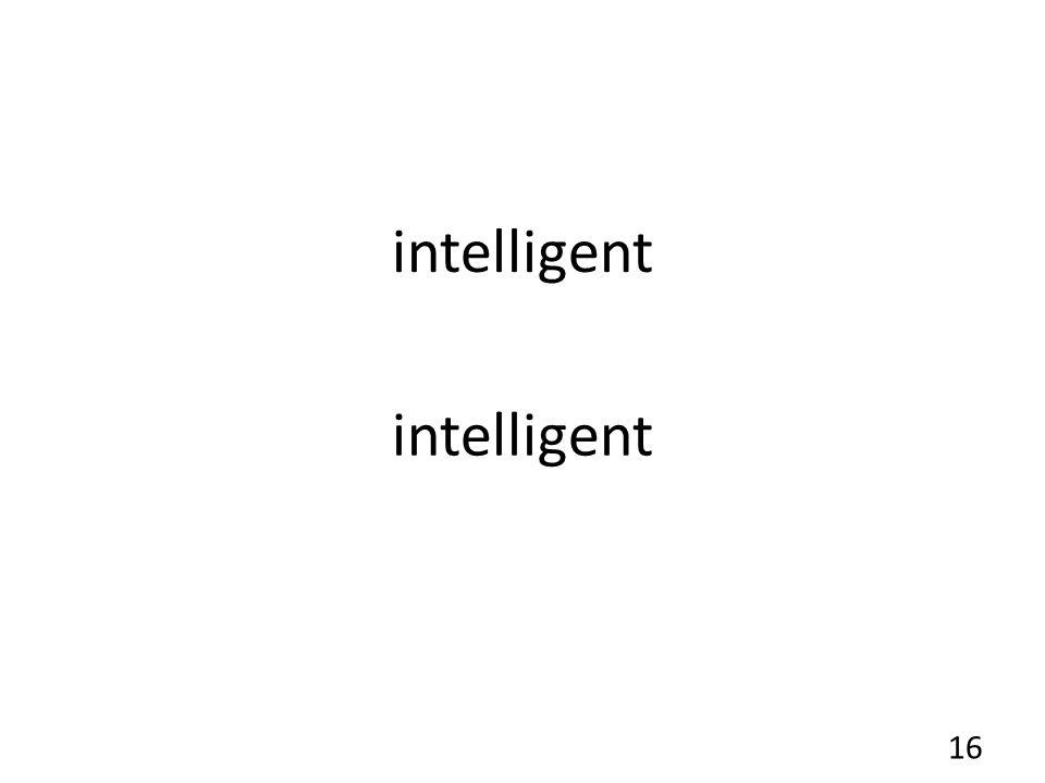 intelligent 16