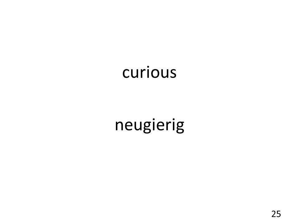 curious neugierig 25