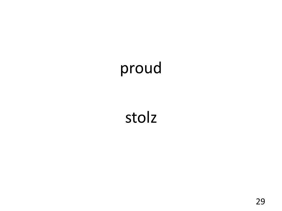 proud stolz 29