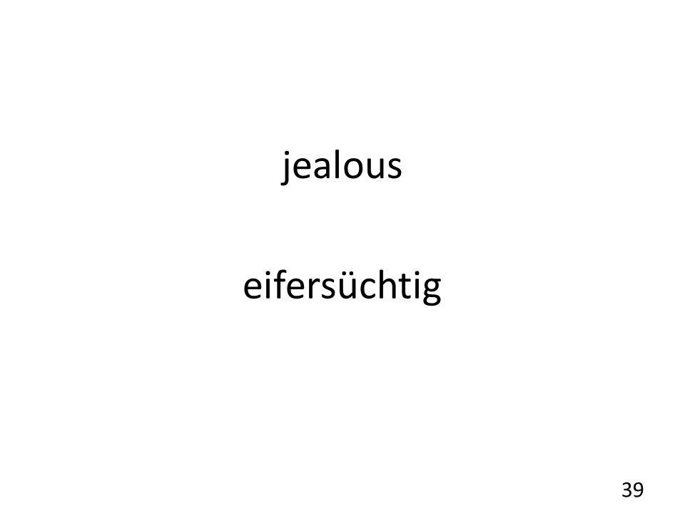 jealous eifersüchtig 39
