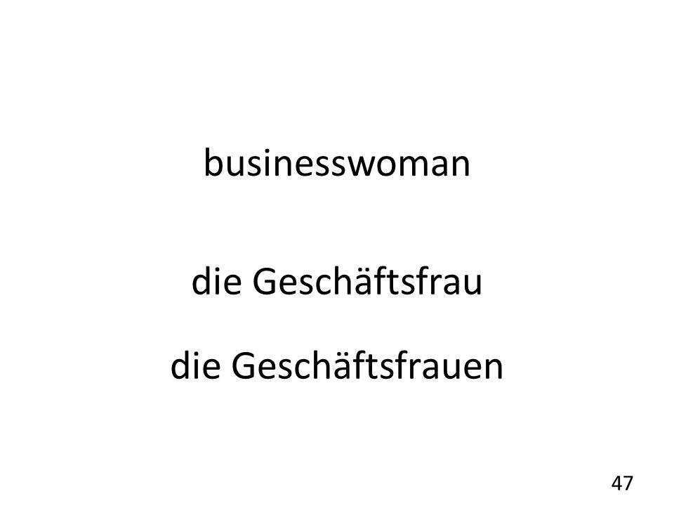 businesswoman die Geschäftsfrau die Geschäftsfrauen 47