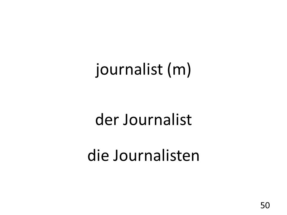 journalist (m) der Journalist die Journalisten 50