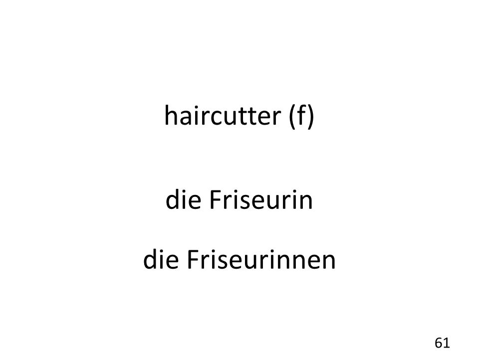 haircutter (f) die Friseurin die Friseurinnen 61