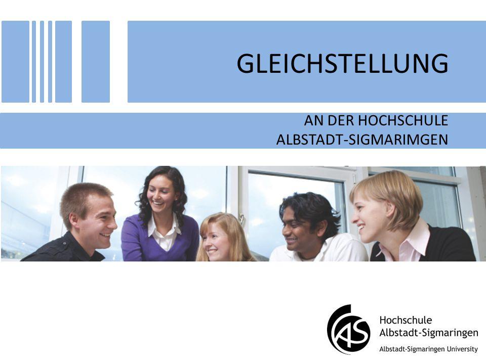 GLEICHSTELLUNG AN DER HOCHSCHULE ALBSTADT-SIGMARIMGEN