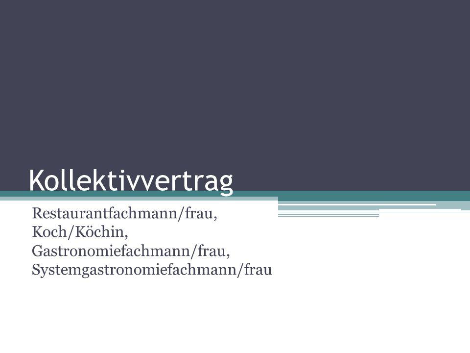 Kollektivvertrag Restaurantfachmann/frau, Koch/Köchin, Gastronomiefachmann/frau, Systemgastronomiefachmann/frau
