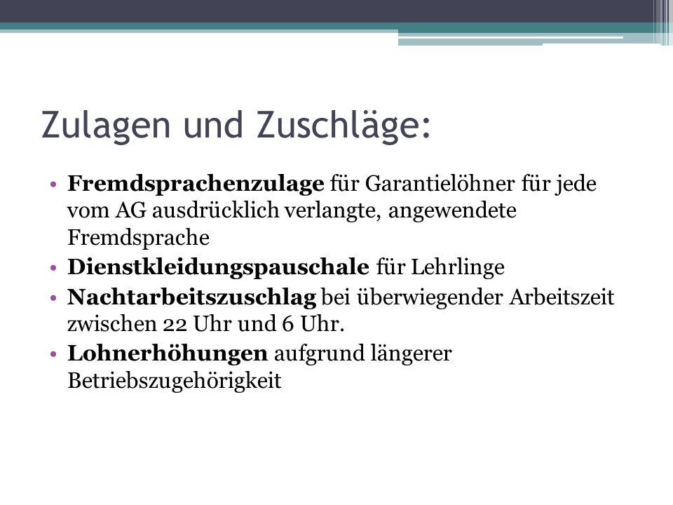 Zulagen und Zuschläge: Fremdsprachenzulage für Garantielöhner für jede vom AG ausdrücklich verlangte, angewendete Fremdsprache Dienstkleidungspauschal