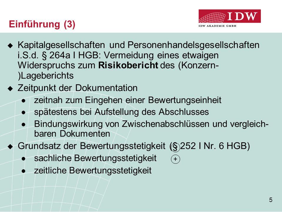 5  Kapitalgesellschaften und Personenhandelsgesellschaften i.S.d. § 264a I HGB: Vermeidung eines etwaigen Widerspruchs zum Risikobericht des (Konzern
