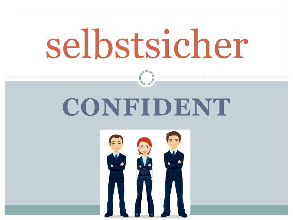 CONFIDENT selbstsicher
