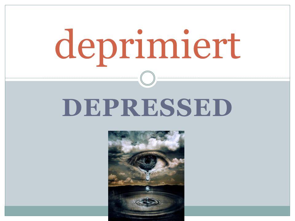 DEPRESSED deprimiert