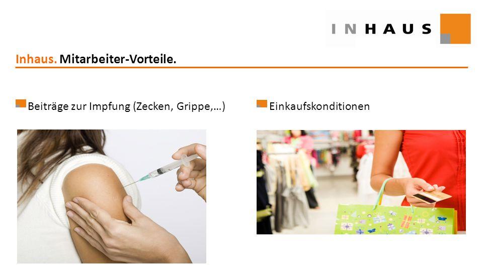 www.inhaus.eu Inhaus. Mitarbeiter-Vorteile. Beiträge zur Impfung (Zecken, Grippe,…)Einkaufskonditionen