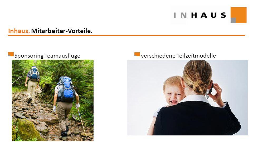 www.inhaus.eu Inhaus. Mitarbeiter-Vorteile. Sponsoring Teamausflügeverschiedene Teilzeitmodelle