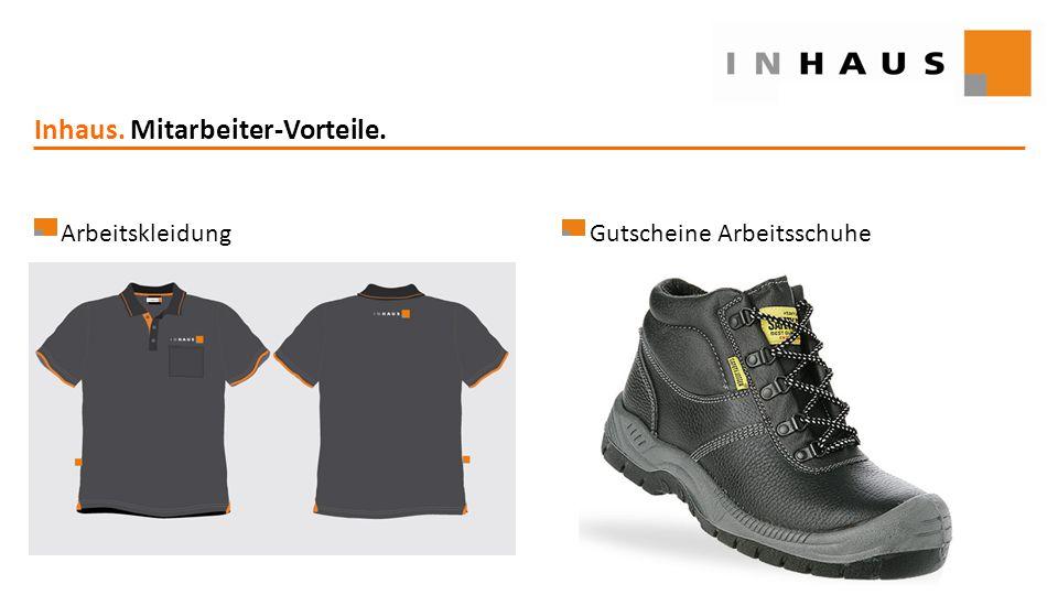 www.inhaus.eu Inhaus. Mitarbeiter-Vorteile. ArbeitskleidungGutscheine Arbeitsschuhe