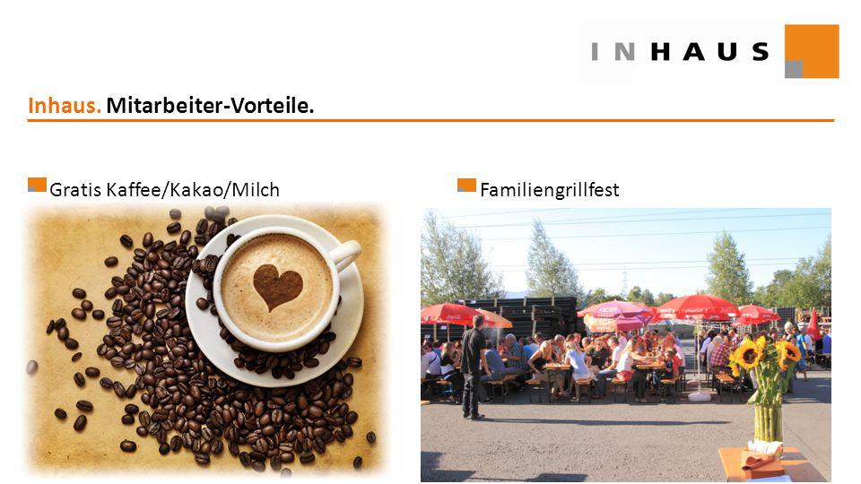 www.inhaus.eu Inhaus. Mitarbeiter-Vorteile. Gratis Kaffee/Kakao/MilchFamiliengrillfest