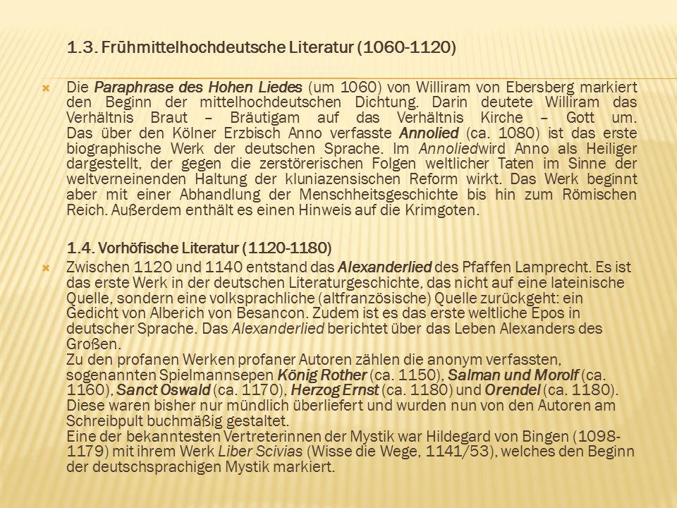 1.3. Frühmittelhochdeutsche Literatur (1060-1120)  Die Paraphrase des Hohen Liedes (um 1060) von Williram von Ebersberg markiert den Beginn der mitte