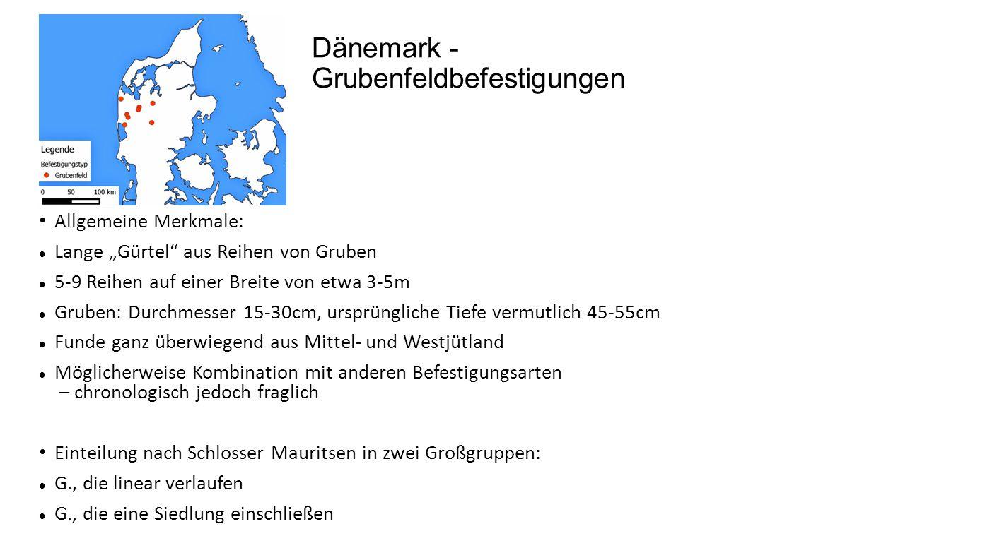 """Dänemark - Grubenfeldbefestigungen Allgemeine Merkmale: Lange """"Gürtel"""" aus Reihen von Gruben 5-9 Reihen auf einer Breite von etwa 3-5m Gruben: Durchme"""