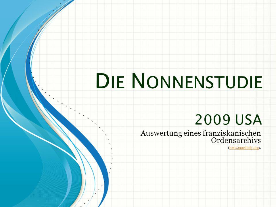 Auswertung eines franziskanischen Ordensarchivs (www.nunstudy.org).www.nunstudy.org