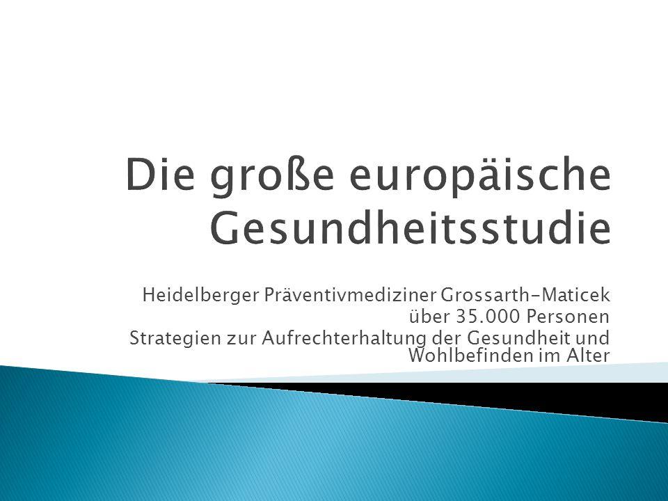 Heidelberger Präventivmediziner Grossarth-Maticek über 35.000 Personen Strategien zur Aufrechterhaltung der Gesundheit und Wohlbefinden im Alter