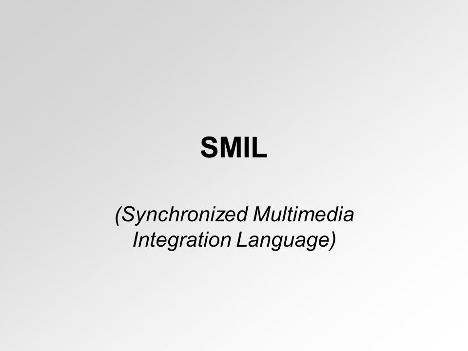 SMIL (Synchronized Multimedia Integration Language)