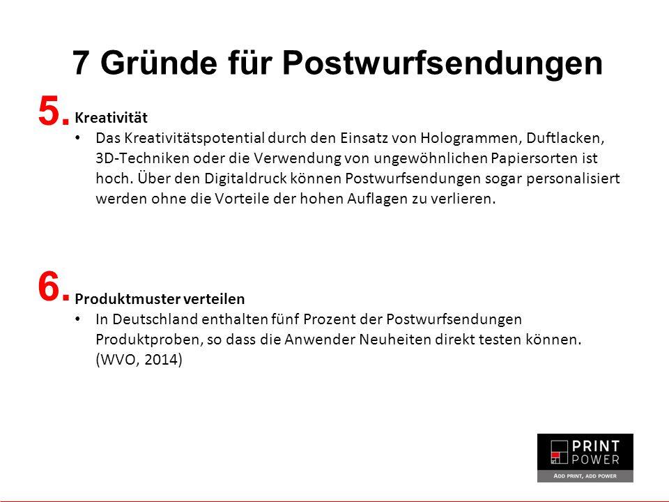 7 Gründe für Postwurfsendungen Print Power Europe Limited iCon Centre | Eastern Way | Daventry | NN11 0QB | United Kingdom 0044 1327 262920 | info@printpower.eu | www.printpower.eu | #Printpowerinfo@printpower.euwww.printpower.eu 7.