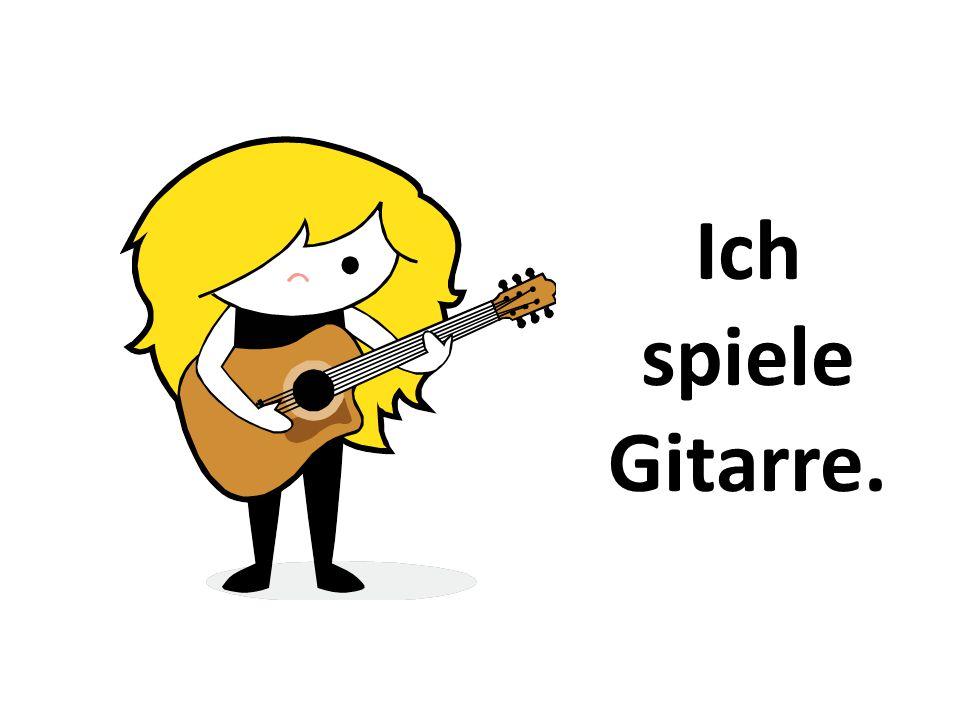Ich spiele Gitarre.