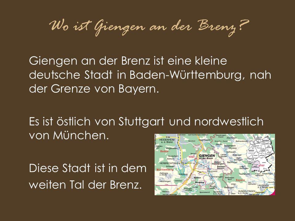 Wo ist Giengen an der Brenz? Giengen an der Brenz ist eine kleine deutsche Stadt in Baden-Württemburg, nah der Grenze von Bayern. Es ist östlich von S