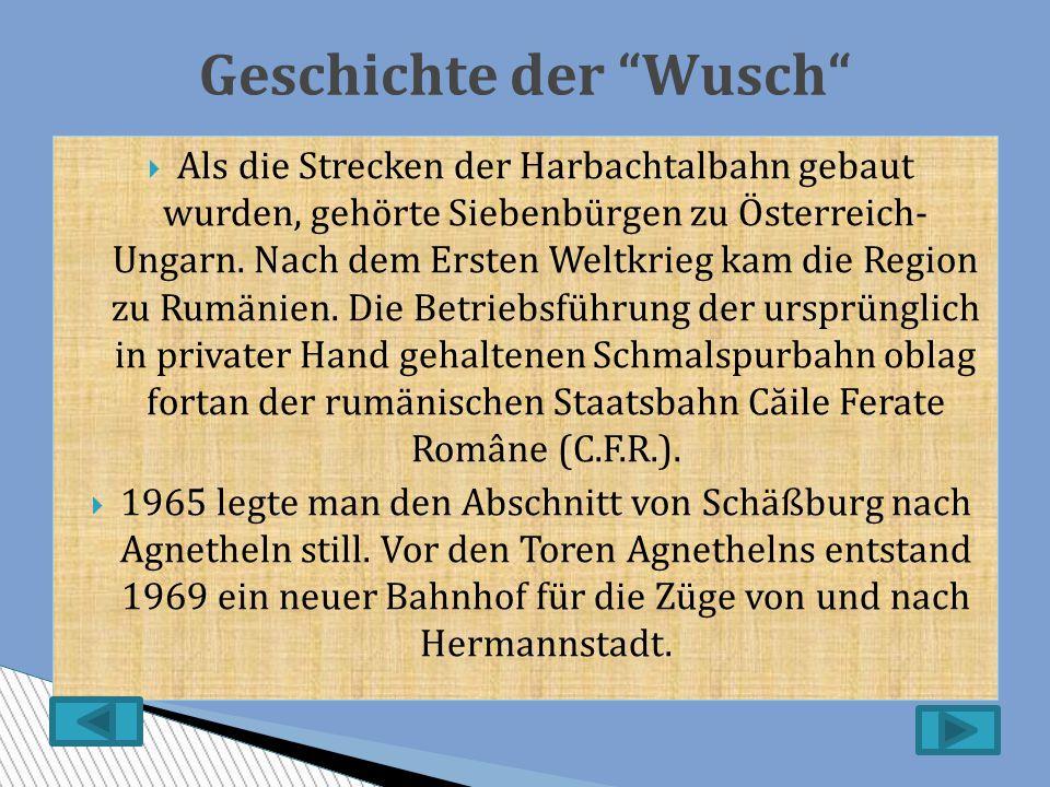  Als die Strecken der Harbachtalbahn gebaut wurden, gehörte Siebenbürgen zu Österreich- Ungarn.